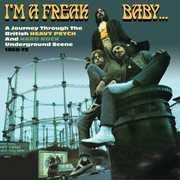 I'm A Freak Baby: Journey Through British Heavy [Import]