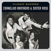 Classic Masters , Cornelius Brothers & Sister Rose