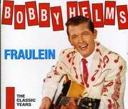 Fraulein-Classic Years , Bobby Helms