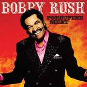 Porcupine Meat , Bobby Rush