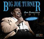 San Francisco 1977 , Big Joe Turner