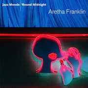 Jazz Moods: 'Round Midnight , Aretha Franklin