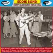 Memphis Country Music King [Import] , Eddie Bond
