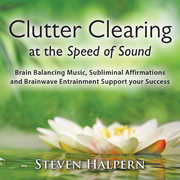 Clutter Clearing at the Speed of Sound , Steven Halpern