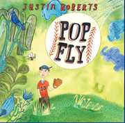 Pop Fly , Justin Roberts