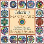 Coloring Mandalas 2: For Balance, Harmony, And Spiritual Well-Being , Susanne F. Fincher