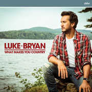 What Makes You Country , Luke Bryan