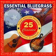 Essential Bluegrass - 25 Classics /  Various , Various Artists