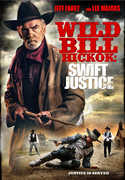 Wild Bill Hickock: Swift Justice , Jeff Fahey