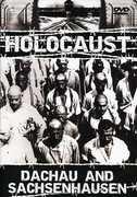 Holocaust: Dachau and Sachsenhausen , Holocaust