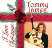 I Love Christmas , Tommy James