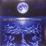 Pilgrim , Eric Clapton