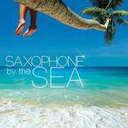 Saxophone By The Sea /  Various , Various Artists