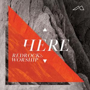 Here , Red Rocks Worship
