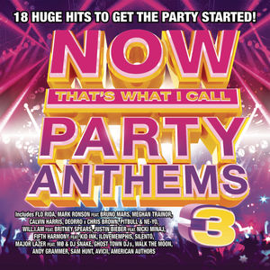 Now That's What I Call Party Anthems Volume 3 , Various Artists