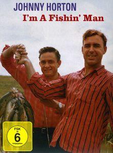 I'm a Fishin Man , John Horton