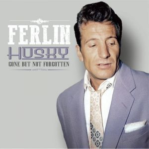 Gone But Not Forgotten , Ferlin Husky