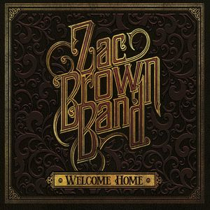 Welcome Home , Zac Brown Band