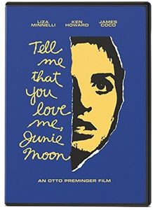 Tell Me That You Love Me, Junie Moon , Ken Howard