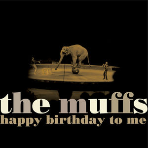 Happy Birthday To Me , The Muffs