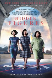 Hidden Figures: The American Dream and the Untold Story of the Black