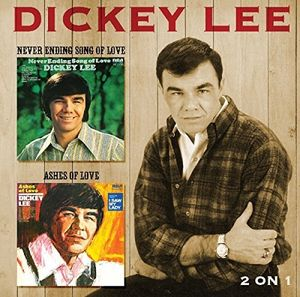 Never Ending Song Of Love /  Ashes Of Love , Dickey Lee