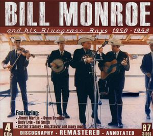 And His Bluegrass Boys 1950-1958 , Bill Monroe