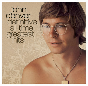 Definitive All Time Greatest Hits , John Denver