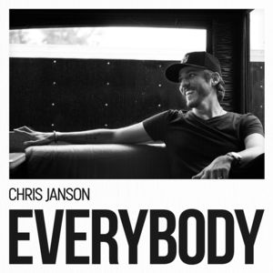 Everybody , Chris Janson