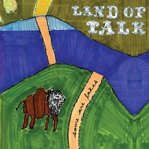 Some Are Lakes , Land of Talk
