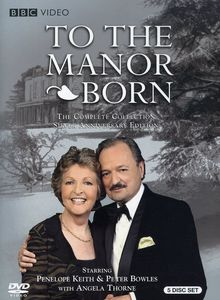 To the Manor Born: The Complete Collection , Penelope Keith