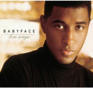 Love Songs , Babyface