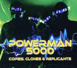 Copies Clones & Replicants , Powerman 5000