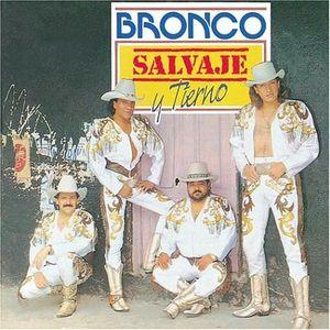 Salvaje y Tierno , Bronco