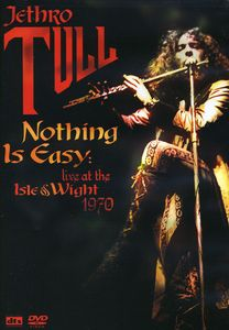 Nothing Is Easy: Live at the Isle of Wight 1970 , Jethro Tull