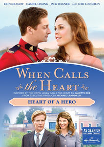 When Calls The Heart: Heart Of A Hero , Lori Loughlin