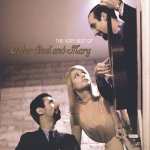 The Very Best Of Peter, Paul and Mary , Peter, Paul and Mary