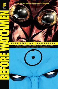 Before Watchmen: Nite Owl/ Dr. Manhattan (DC)