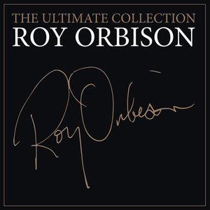 Ultimate Roy Orbison , Roy Orbison