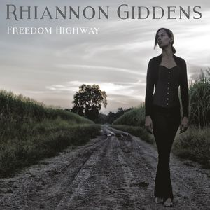 Freedom Highway , Rhiannon Giddens