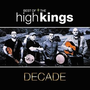 Decade , The High Kings