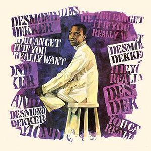 You Can Get It If You Really Want , Desmond Dekker