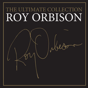 Ultimate Roy Orbison , Roy Orbison