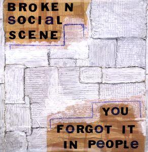 You Forgot It in People , Broken Social Scene