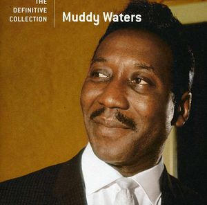 Definitive Collection , Muddy Waters