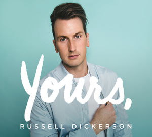 Yours , Russell Dickerson