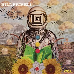 Guitar in the Space Age , Bill Frisell