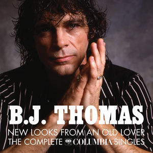 New Looks From An Old Lover: The Complete Columbia Singles , B.J. Thomas