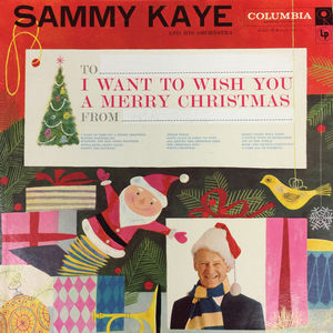 I Want To Wish You A Merry Christmas , Sammy Kaye & His Orchestra