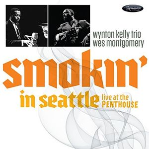 Smokin' In Seattle: Live At The Penthouse (1966) , Wynton Kelly Trio
